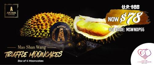 Aroma Truffle - 10% off Truffle Mao Shan Wang mooncakes