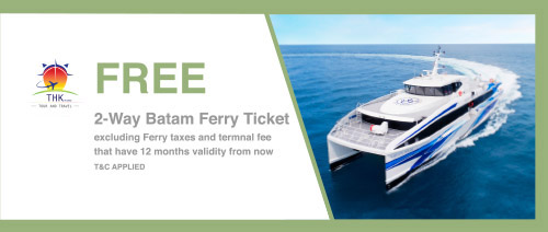 THK Tour and Travel - FREE 2-way Batam Ferry Ticket